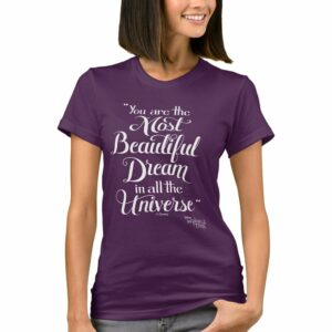 ''You are the Most Beautiful Dream'' T-Shirt for Women A Wrinkle in Time Customizable Official shopDisney